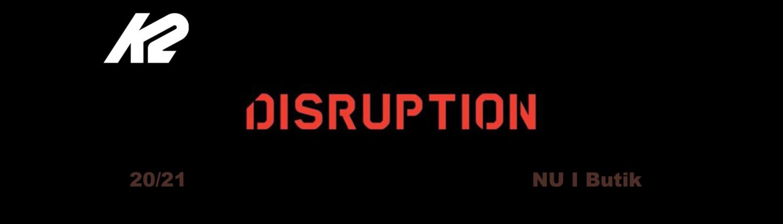 k2 disruption 2